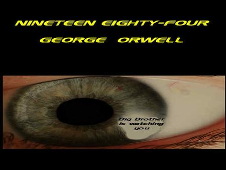 George Orwell –Outsider During Youth Earned a scholarship to a prestigious boarding school as a youth Never fit in because he was a poor child among rich.