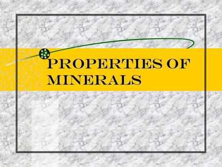 Properties of Minerals. Vocabulary Mineral: naturally occurring solid formed by inorganic process, has crystal structure, definite chemical composition.