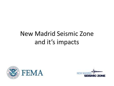 "New Madrid Seismic Zone and it's impacts. History  ""Major"" earthquakes in the New Madrid region occurred on Dec. 16, 1811; Jan. 23, 1812; and Feb. 7,"
