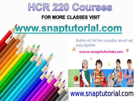 HCR 220 Entire Course For more classes visit www.snaptutorial.com HCR 220 Week 1 Checkpoint Features of Health Plans HCR 220 Week 1 CheckPoint Payment.