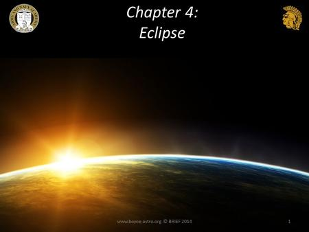 Chapter 4: Eclipse www.boyce-astro.org © BRIEF 20141.