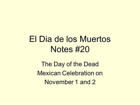 El Dia de los Muertos Notes #20 The Day of the Dead Mexican Celebration on November 1 and 2.