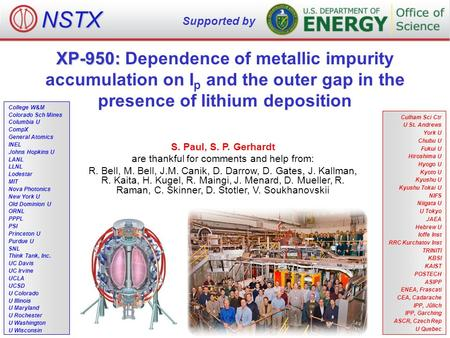 XP-950: XP-950: Dependence of metallic impurity accumulation on I p and the outer gap in the presence of lithium deposition S. Paul, S. P. Gerhardt are.