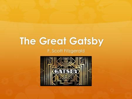 The Great Gatsby F. Scott Fitzgerald. Time Period  1920's: also referred to as The Roaring Twenties  People moved from farms to cities  Economic growth.
