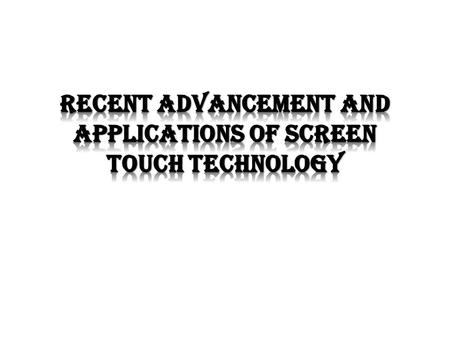 Touchscreens have been available since the days of cathode-ray tubes, but the technology didn't really catch on with consumers until mobile phone makers.