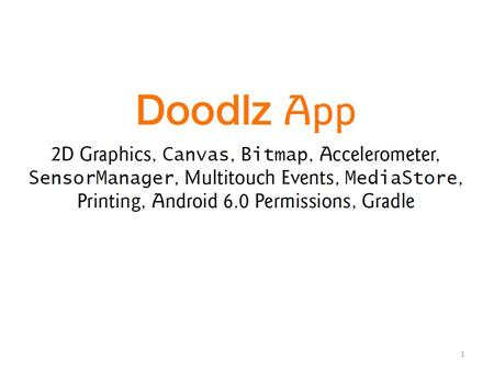 1. 2 3 The Doodlz app enables you to paint by dragging one or more fingers across the screen. The app provides options for setting the drawing color.