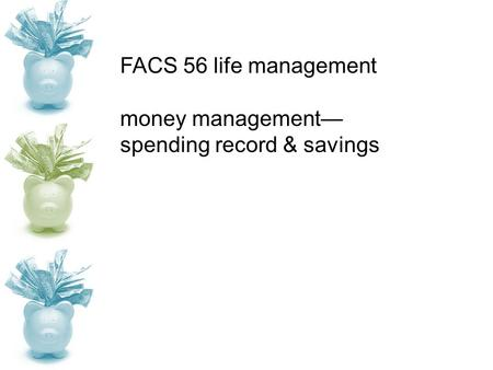 FACS 56 life management money management— spending record & savings.