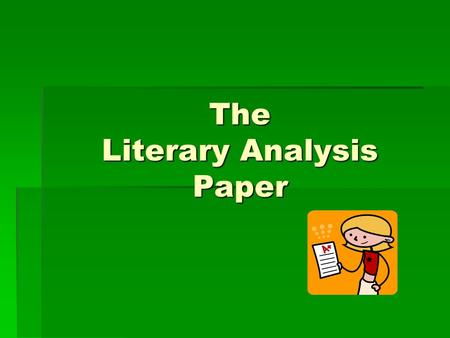 The Literary Analysis Paper. Key Points: Title  Every paper should have a TITLE.  The title should tell specifically what a paper is about.  Usually.