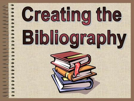 To learn how to write a correct bibliography for:To learn how to write a correct bibliography for: –Books –Magazines –Encyclopedias –Internet Sources.