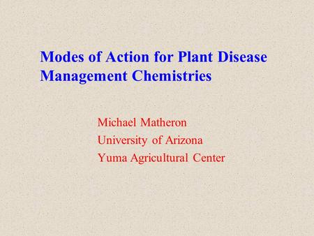 Modes of Action for Plant Disease Management Chemistries