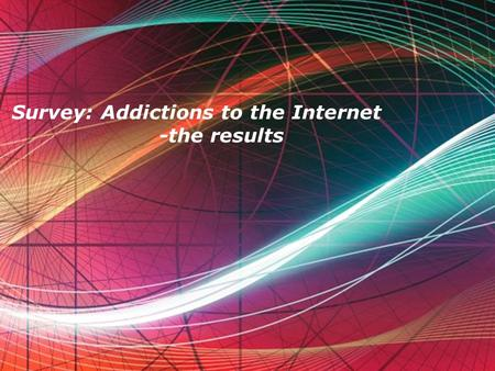 Free Powerpoint Templates Page 1 Free Powerpoint Templates Survey: Addictions to the Internet -the results.