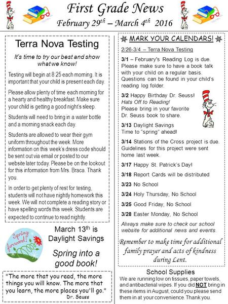 MARK YOUR CALENDARS! 2/26-3/4 – Terra Nova Testing 3/1 – February's Reading Log is due. Please make sure to have a book talk with your child on a regular.