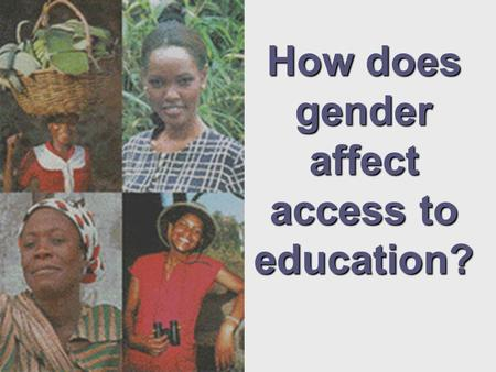 How does gender affect access to education?. United Streaming Video.