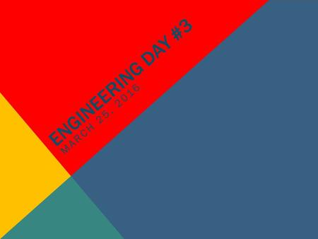 ENGINEERING DAY #3 MARCH 25, 2016. These engineers use their knowledge of physics and biology to determine how forces will impact living things. They.