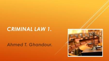 CRIMINAL LAW 1. Ahmed T. Ghandour.. CRIMES OF POWERFUL.