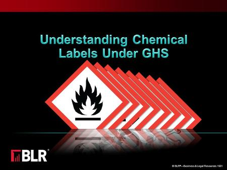 © BLR ® —Business & Legal Resources 1501. Session Objectives Identify a chemical using its label Interpret the signal word on the label Recognize the.