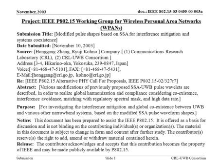 Doc.: IEEE 802.15-03-0455-00-003a Submission November, 2003 CRL-UWB ConsortiumSlide 1 Project: IEEE P802.15 Working Group for Wireless Personal Area Networks.