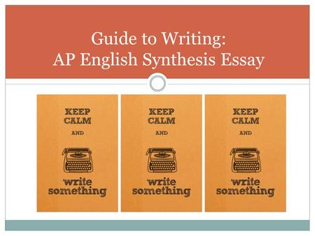 Guide to Writing: AP English Synthesis Essay. In the argument essay, you make a claim, then support it with evidence stored in your head. In the synthesis.