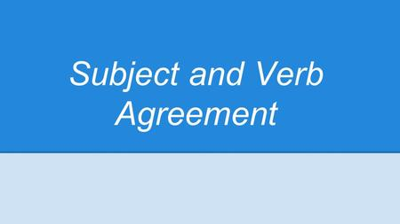 What is subject-verb agreement?