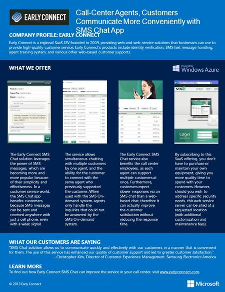 Call-Center Agents, Customers Communicate More Conveniently with SMS Chat App COMPANY PROFILE: EARLY CONNECT Early Connect is a regional SaaS ISV founded.