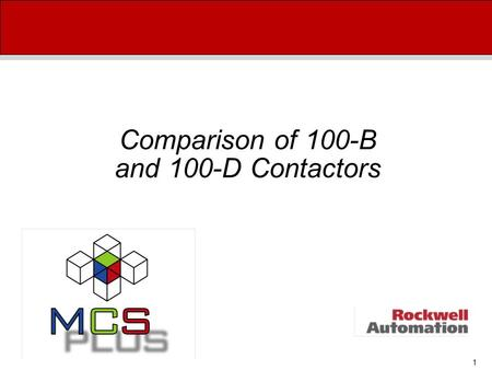 1 Comparison of 100-B and 100-D Contactors. 2 100-B Contactors.