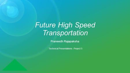 © 2015 Cisco and/or its affiliates. All rights reserved. Cisco PublicBRKDCT-2049 Future High Speed Transportation Praneedh Rajapaksha Technical Presentations.