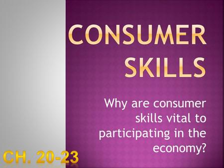 Why are consumer skills vital to participating in the economy?