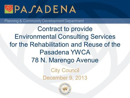 Planning & Community Development Department Contract to provide Environmental Consulting Services for the Rehabilitation and Reuse of the Pasadena YWCA.