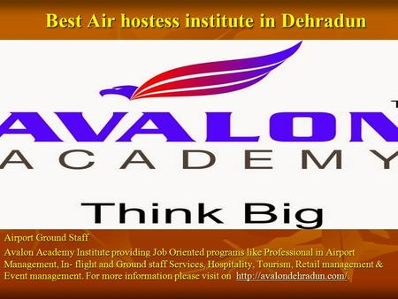 Best Air hostess institute in Dehradun Airport Ground Staff Avalon Academy Institute providing Job Oriented programs like Professional in Airport Management,