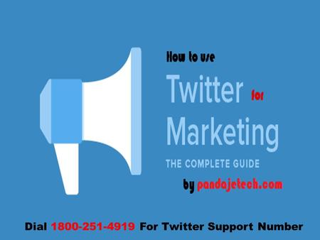 Dial 1800-251-4919 For Twitter Support Number. How to Join Twitter to Use for Business and Marketing? While the registered users can post and share tweets,