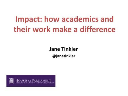 Impact: how academics and their work make a difference Jane