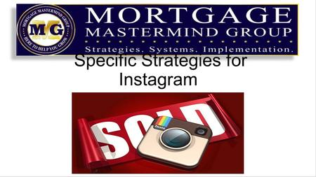 Specific Strategies for Instagram. Recap Yesterday – Get Instagram installed on your phone Link your Facebook and Twitter accounts Set up your profile.