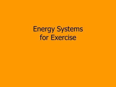 Energy Systems for Exercise. The human body is made to move in many ways: Quick and powerful Graceful & coordinated Sustained for many hours And is dependent.