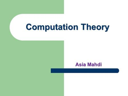 Computation Theory Asia Mahdi. Textbooks Programs, Machines and Computation: An Introduction to the Theory of Computing - Authors: Keith Clark and Don.