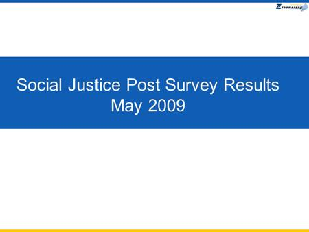 Social Justice Post Survey Results May 2009. Social Justice & Technology Post-SurveyPlease answer all of the questions in the survey.: Please rate your.