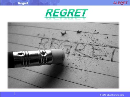 Regret © 2015 albert-learning.com. Regret © 2015 albert-learning.com Vocabulary : Repentance - To feel sad/sorrow about something you did in the past.
