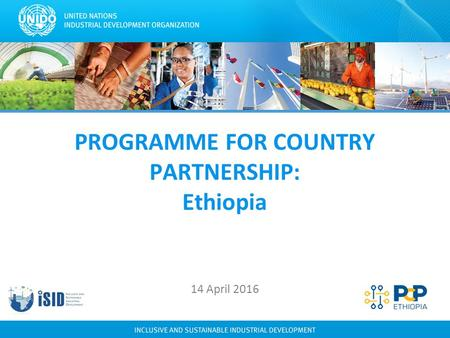 PROGRAMME FOR COUNTRY PARTNERSHIP: Ethiopia 14 April 2016.