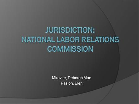Miravite, Deborah Mae Pasion, Elen. Composition: 24  8 from workers' organizations  8 from employers' organizations  7 preferably from the incumbent.