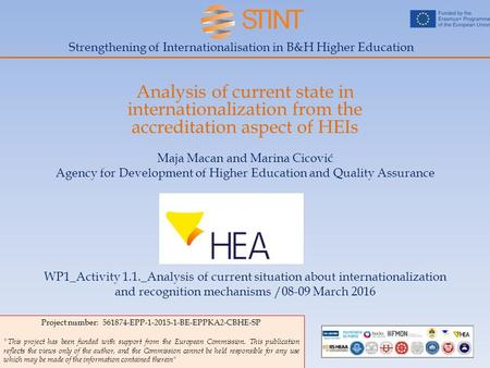 Strengthening of Internationalisation in B&H Higher Education Analysis of current state in internationalization from the accreditation aspect of HEIs Maja.