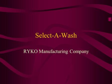 Select-A-Wash RYKO Manufacturing Company. Select-A-Wash.