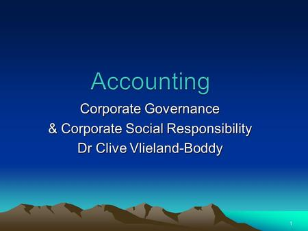 Corporate Governance & Corporate Social Responsibility Dr Clive Vlieland-Boddy 1.