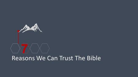 7 Reasons We Can Trust The Bible. 7 Reasons We Can Trust The Bible Historical Evidence 