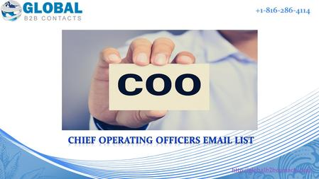 +1-816-286-4114.  With Global B2B Contacts COO mailing list, you can effectively reach the COO.