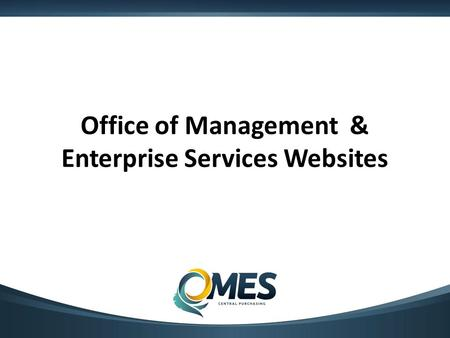 Office of Management & Enterprise Services Websites.