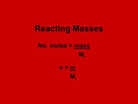 Reacting Masses No. moles = mass M r n = m M r. What mass of ammonium nitrate fertiliser can be made from 18.9 g of nitric acid? NH 3 + HNO 3 → NH 4 NO.