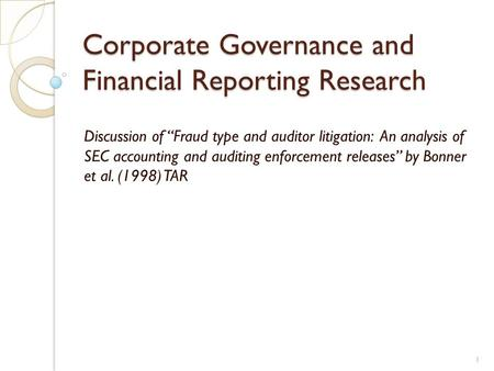 "Corporate Governance and Financial Reporting Research Discussion of ""Fraud type and auditor litigation: An analysis of SEC accounting and auditing enforcement."