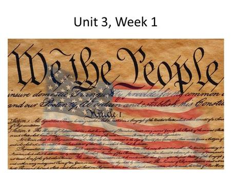 Unit 3, Week 1. What are the powers put forth by our Constitution?- The Preamble and The Legislative Branch -To form a more perfect union -for countries.