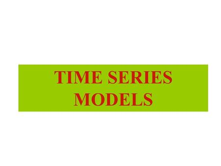 TIME SERIES MODELS. Definitions Forecast is a prediction of future events used for planning process. Time Series is the repeated observations of demand.