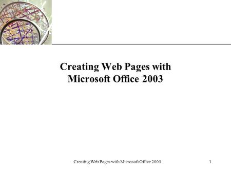 XP Creating Web Pages with Microsoft Office 20031.