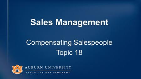 Sales Management Compensating Salespeople Topic 18.